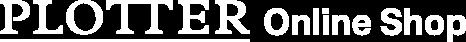 PLOTTER Online Shop | プロッターオンラインショップ